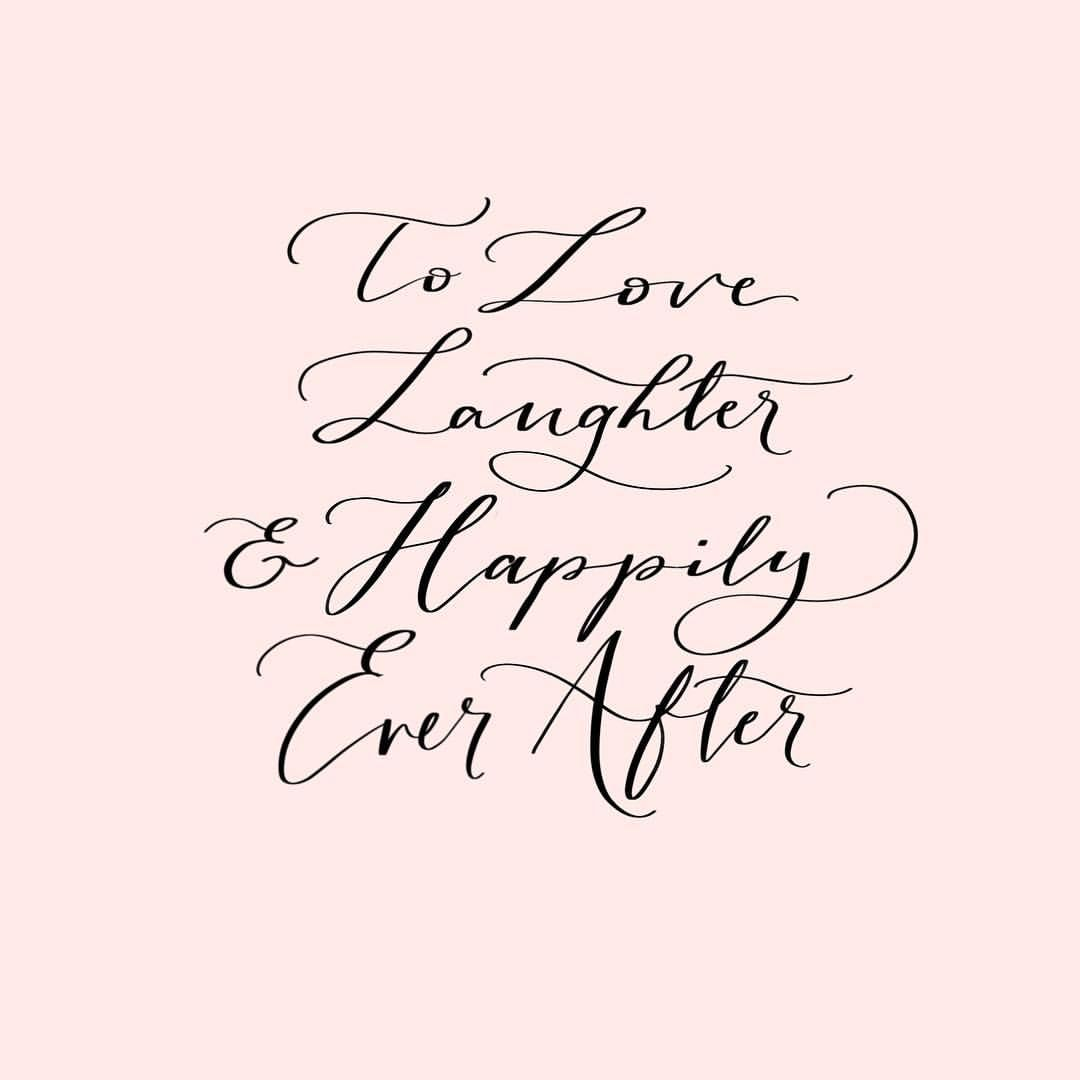 To Love Laughter Happily Ever After A Little Message To All You Lovebirds Out There Happily Ever After Quotes Love Quotes For Wedding Engagement Quotes