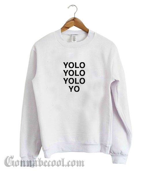 Yolo Sweatshirt Sweatshirts, Printed sweatshirts, Fun