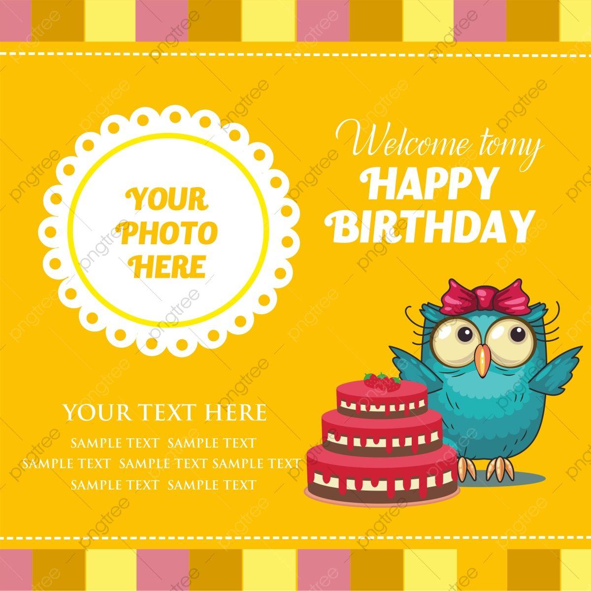 Gambar Selamat Ulang Tahun Foto Kartu Ucapan Bentuk Hari Jadi Jemputan Hari Jadi Reka Bentuk Jemputan Png Dan Vektor Untuk Muat Turun Percuma Happy Birthday Photos Greeting Card Design Birthday Photos