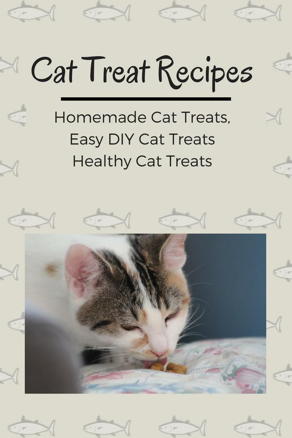 Treat Your Cat Homemade Cat Treats Easy Diy Treats Healthy Cat Treats Cat Treat Recipes Cat Treats Homemade Homemade Cat Treats Easy Cat Treats Easy