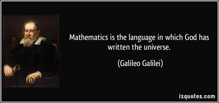Galileo Quotes Mathematics Is The Language In Which God Has Written The Universe