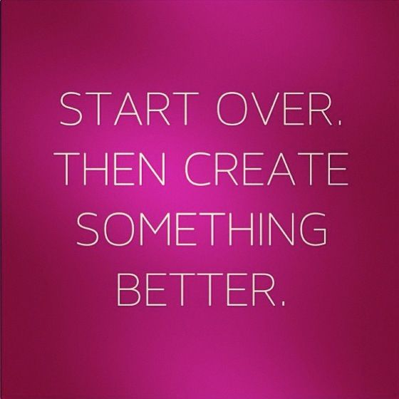 Starting Over Quotes: Good Morning!!!! Start Over....☺