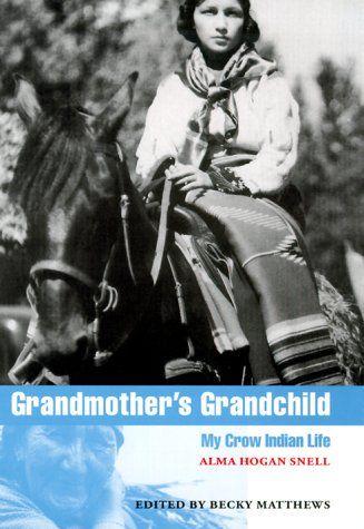 Grandmother's Grandchild: My Crow Indian Life (American I