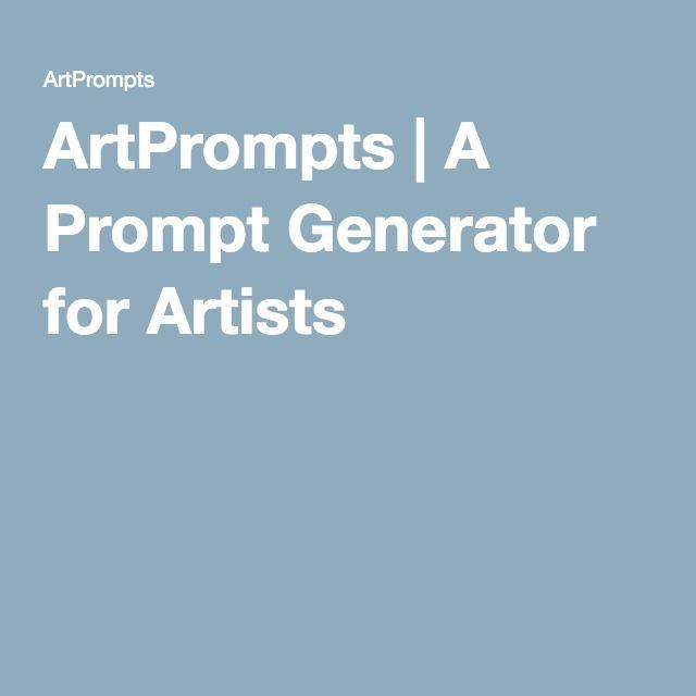 ArtPrompts   A Prompt Generator for Artists   Art Classroom