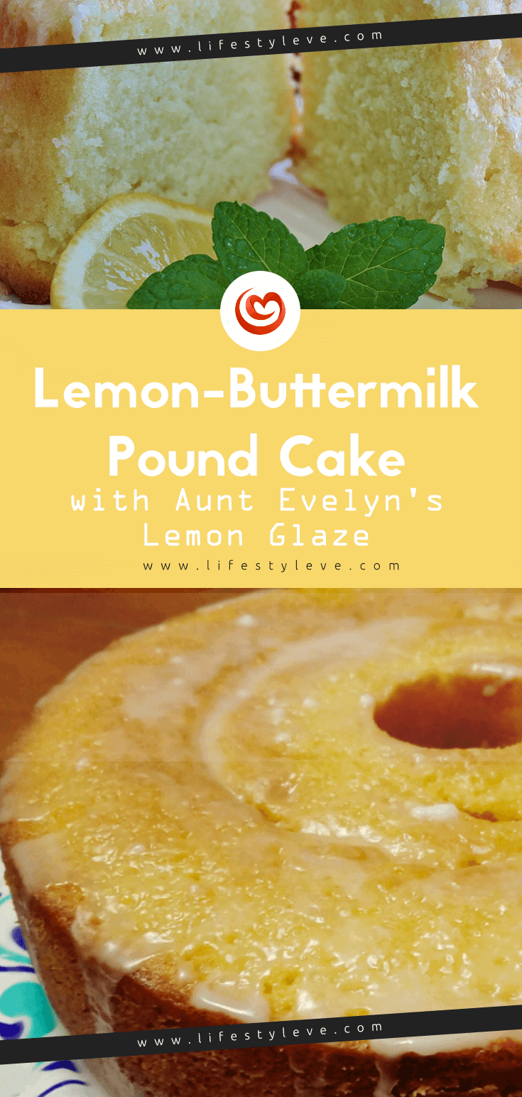 Lemon Buttermilk Pound Cake With Aunt Evelyn S Lemon Glaze Recipe Lemon Buttermilk Pound Cake Buttermilk Pound Cake Lemon Glaze Recipe