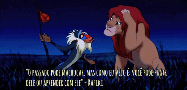 Frases de Filmes, Séries e muito mais: Frase: Rafiki, O Rei Leão (
