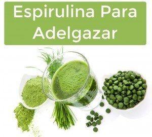 alga espirulina para que sirve adelgazar