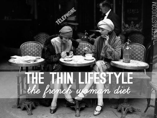 The French Lifestyle How To Live A Thin Lifestyle Or The French Woman Diet — The .