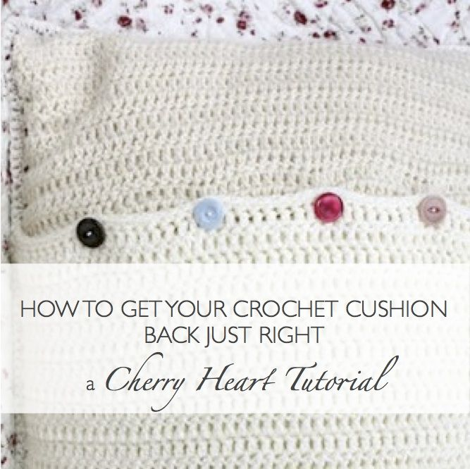 Cherry Heart: Crochet Cushion Back Tutorial (part 2) | Cojines de ...