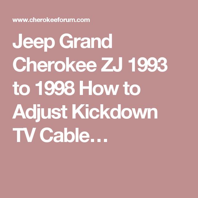 Jeep Grand Cherokee Zj 1993 To 1998 How To Adjust Kickdown Tv