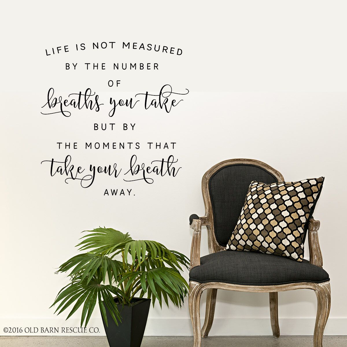 Life Is Not Measured By The Breaths Quote Life Is Not Measuredthe Breaths You Take Wall Decal