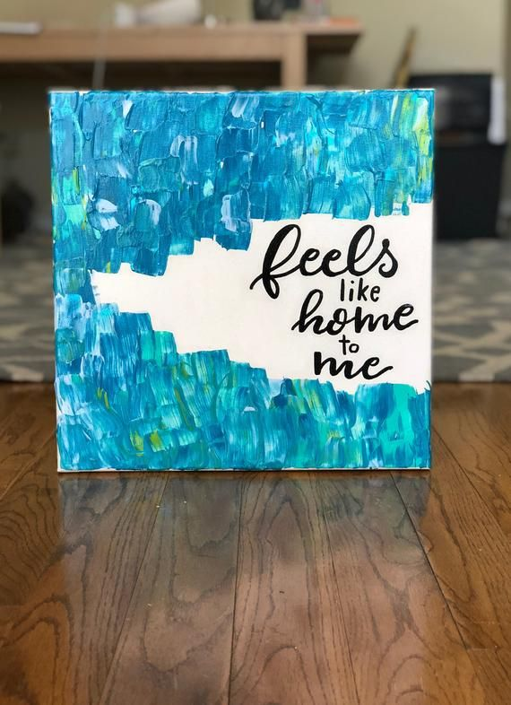 ffa41daf5c1 Feels Like Home to Me- Hand Painted Canvas 12x12 in 2019