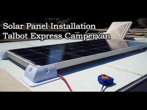 Solar Panel Installation Talbot Express Camper Van Solar Panels Solar Panel Installation Solar