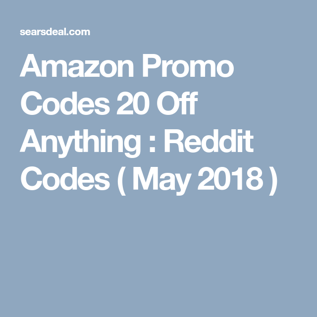 20 W Amazon Promo Codes 20 Off Anything Jan 2020 Free Amazon Promo Codes Coding Promo Codes