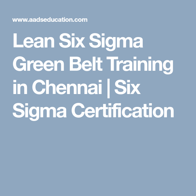 Getting Six Sigma Green Belt Jobs In Chennai Is Now Easier