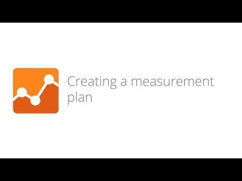 Para empezar: Digital Analytics Fundamentals - Lesson 2.4 Creating a measurement plan
