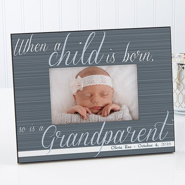 13437 a grandparent is born personalized frame easterspring personalized frame for grandparents when a child is born so is a grandparent features babys name and birth date at the bottom choice of 4 colors negle