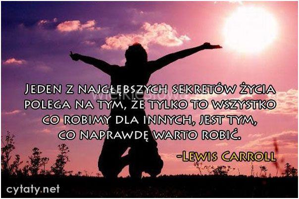 Jeden Z Najgłębszych Sekretów życia Polega Na Tym Carroll Lewis