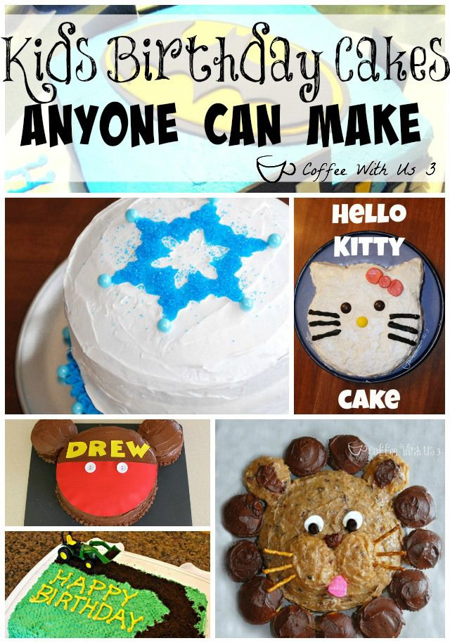 Over 20 Kids Birthday Cake Ideas That Anyone Can Make You Dont Have To Be A Great Decorator Impress Your Children With These