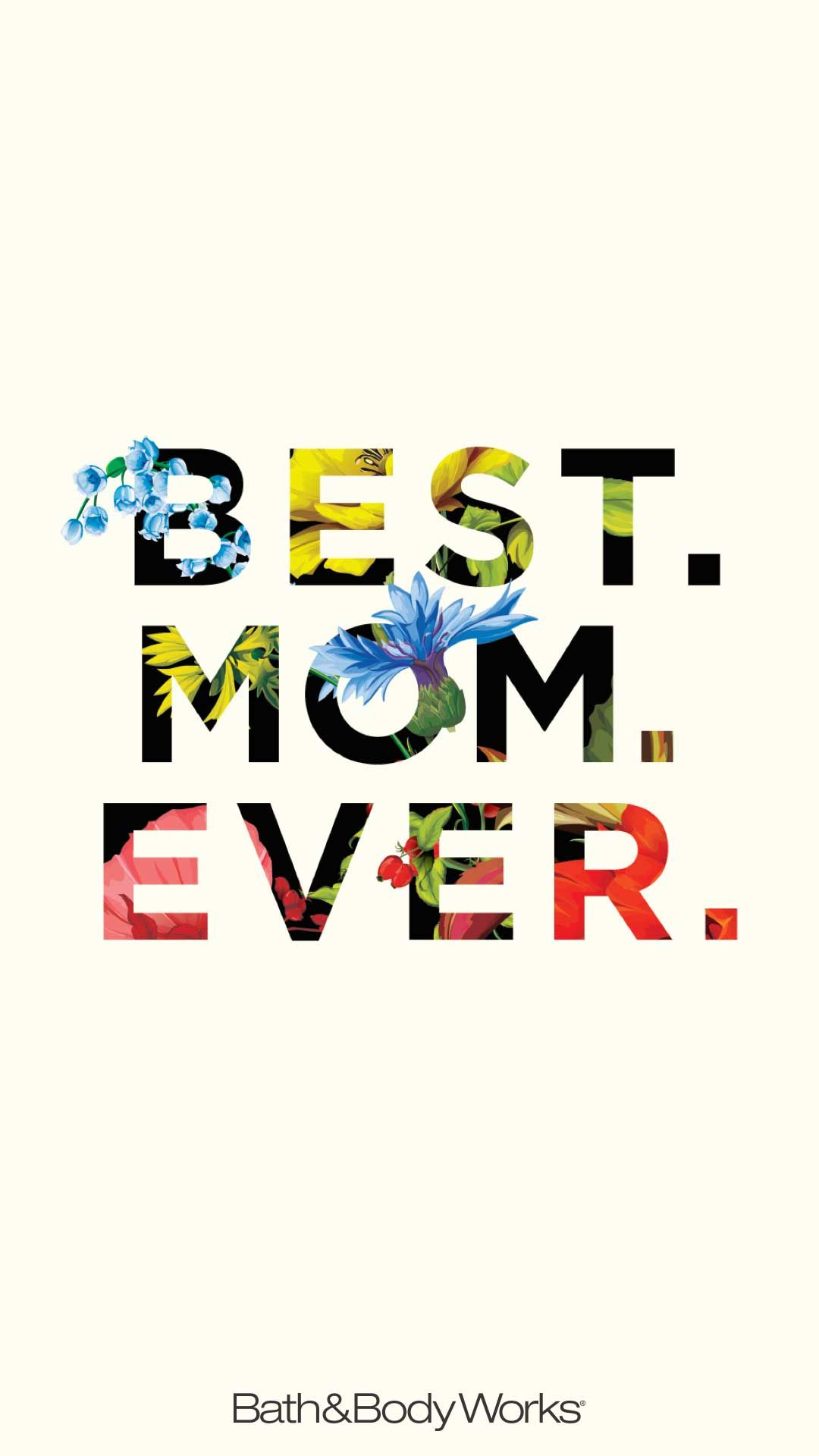 Best Mom Ever Wallpaper Words Wallpaper Iphone Wallpaper