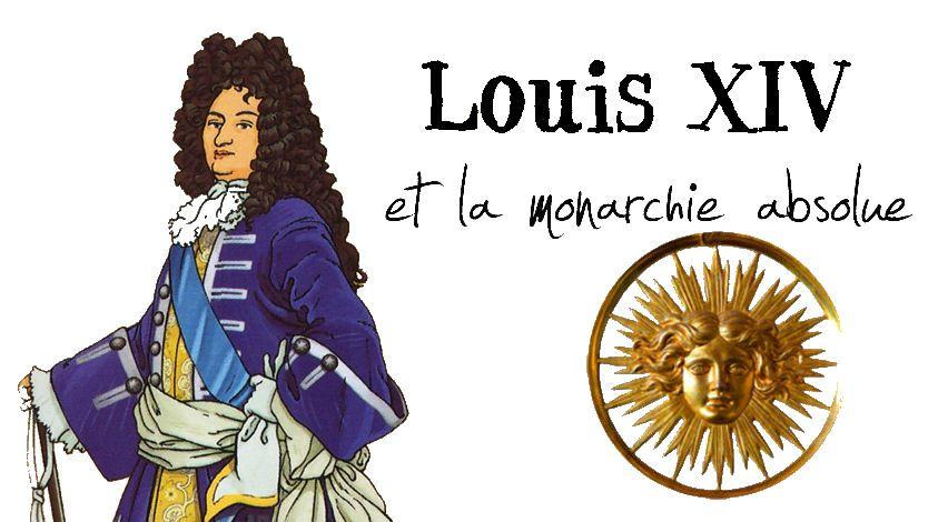 louis xiv et la monarchie absolue