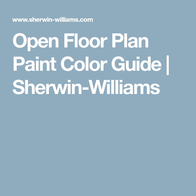 Open Floor Plan Paint Color Guide Sherwin Williams Paint Color Guide Open Floor Plan Paint Colors