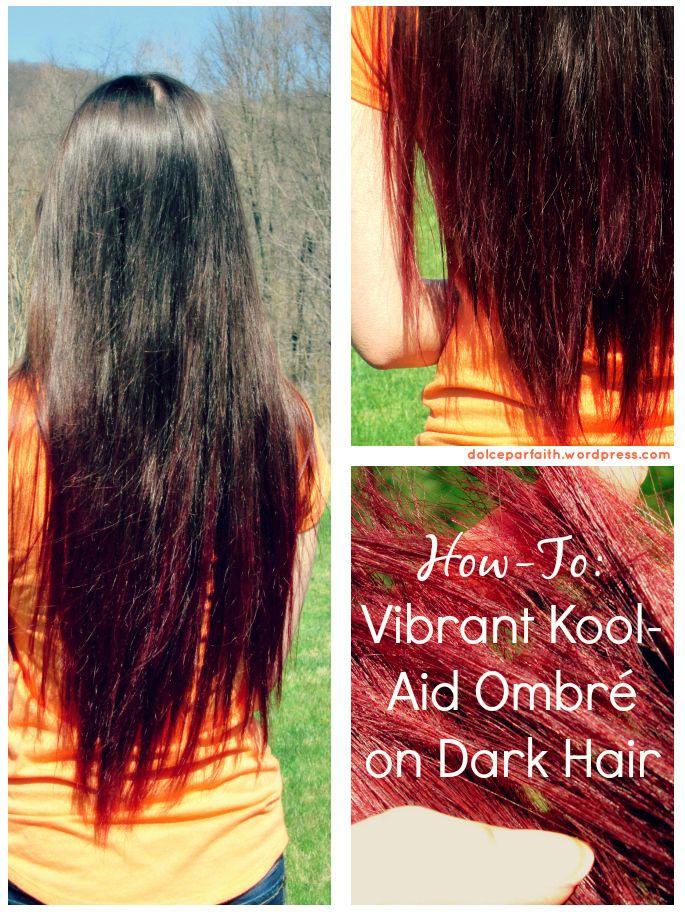 How To Diy Vibrant Kool Aid Ombre On Dark Hair Dark Ombre Hair Kool Aid Hair Dye Kool Aid Hair