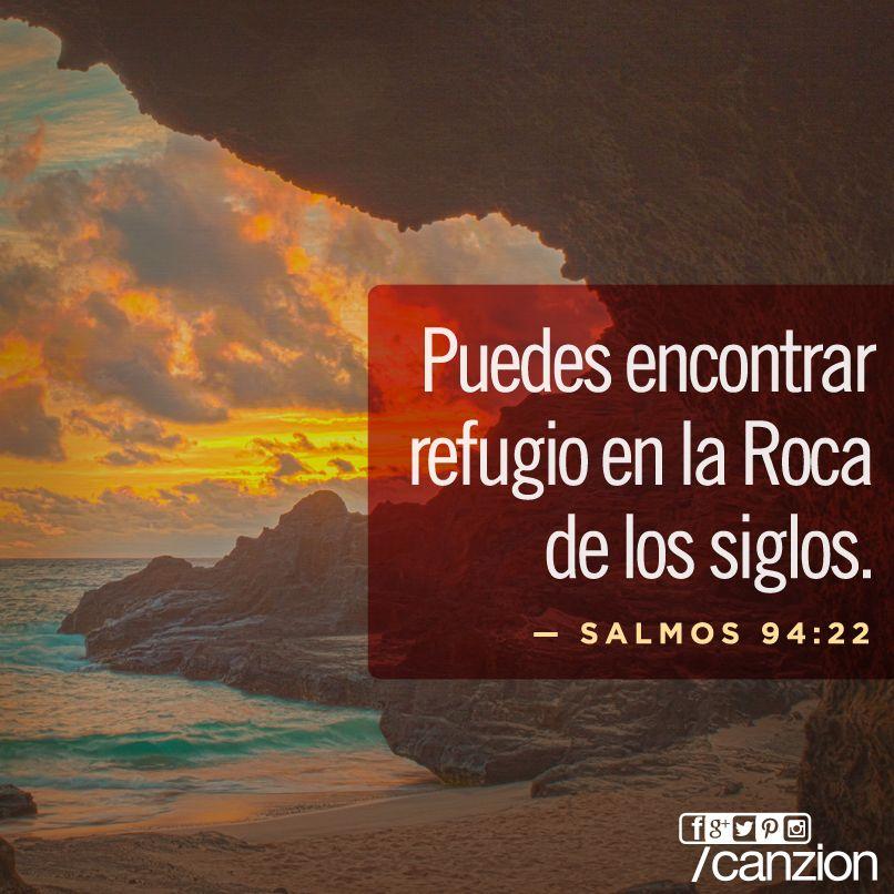 «Pero el Señor es mi fortaleza; mi Dios es la roca poderosa donde me escondo». —Salmos 94:22