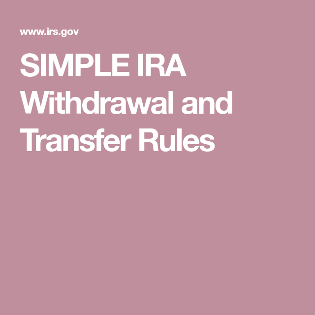 Simple Ira Withdrawal And Transfer Rules Simple Ira Ira