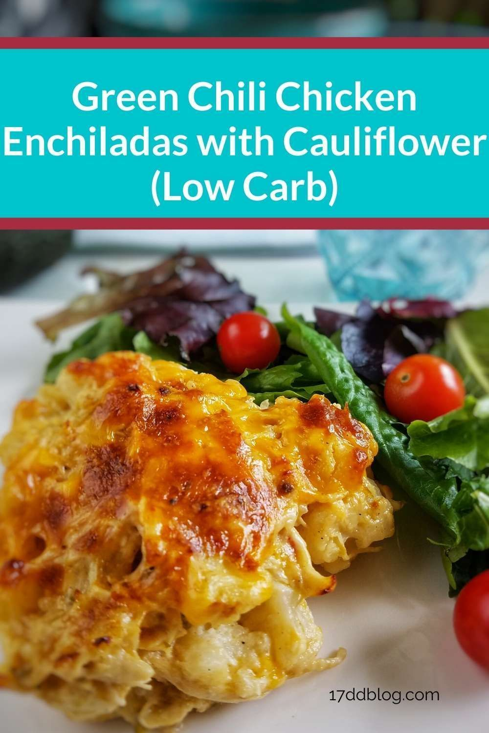 Talk about TASTY! This low-carb Green Chili Chicken Enchiladas with Cauliflower are to DIE FOR! Get the recipe and make this healthy dinner TONIGHT! #todieforchickenenchiladas Talk about TASTY! This low-carb Green Chili Chicken Enchiladas with Cauliflower are to DIE FOR! Get the recipe and make this healthy dinner TONIGHT! #todieforchickenenchiladas Talk about TASTY! This low-carb Green Chili Chicken Enchiladas with Cauliflower are to DIE FOR! Get the recipe and make this healthy dinner TONIGHT! #todieforchickenenchiladas