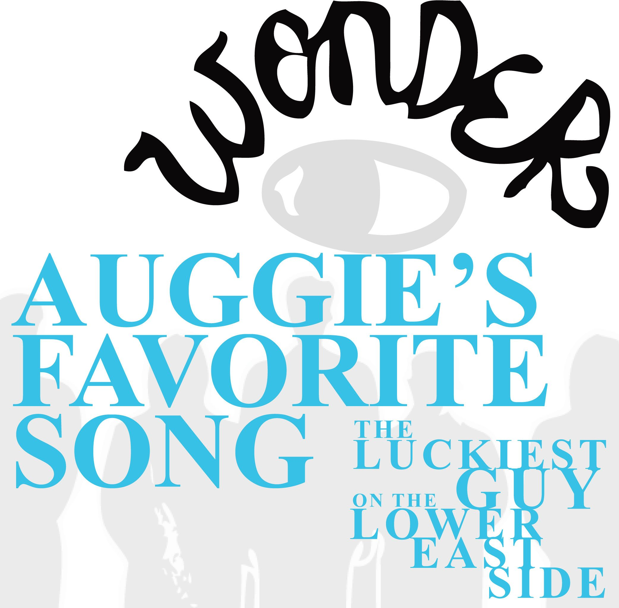 Wonder Auggie S Favorite Song Luckiest Guy Lower East Side