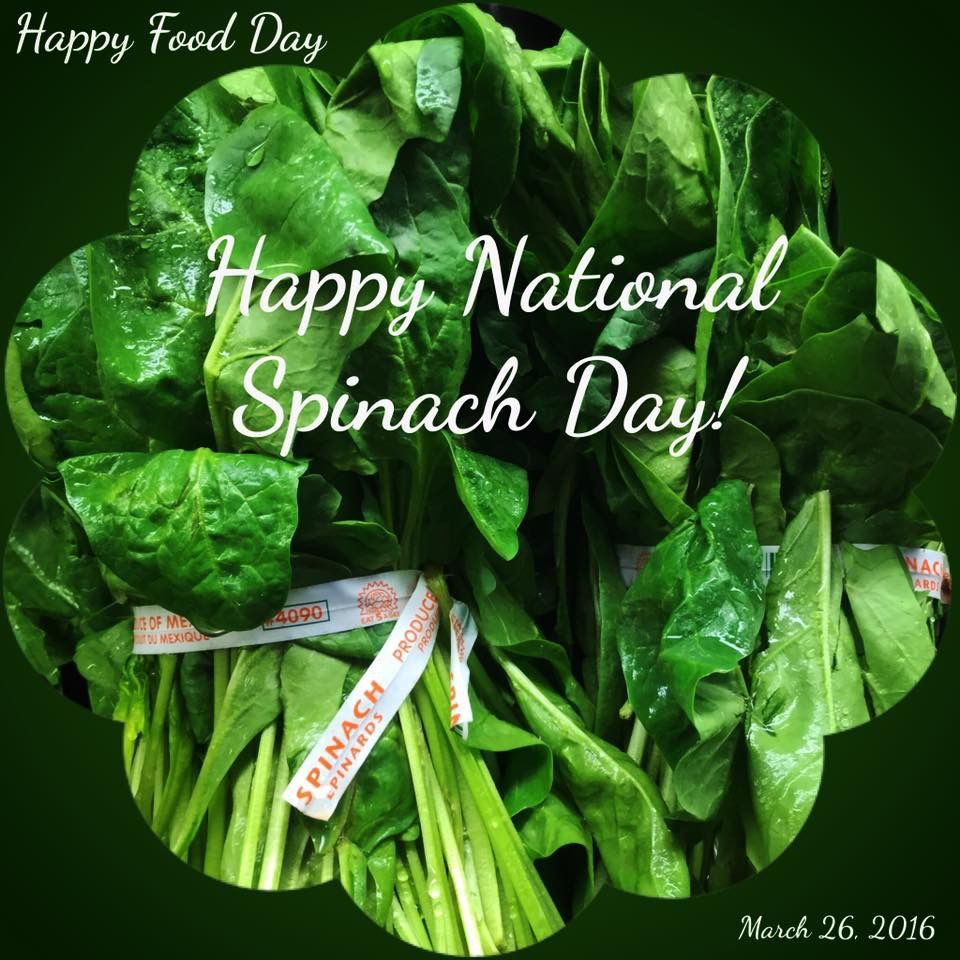 Happy National Spinach Day! March 26, 2016 Happy foods
