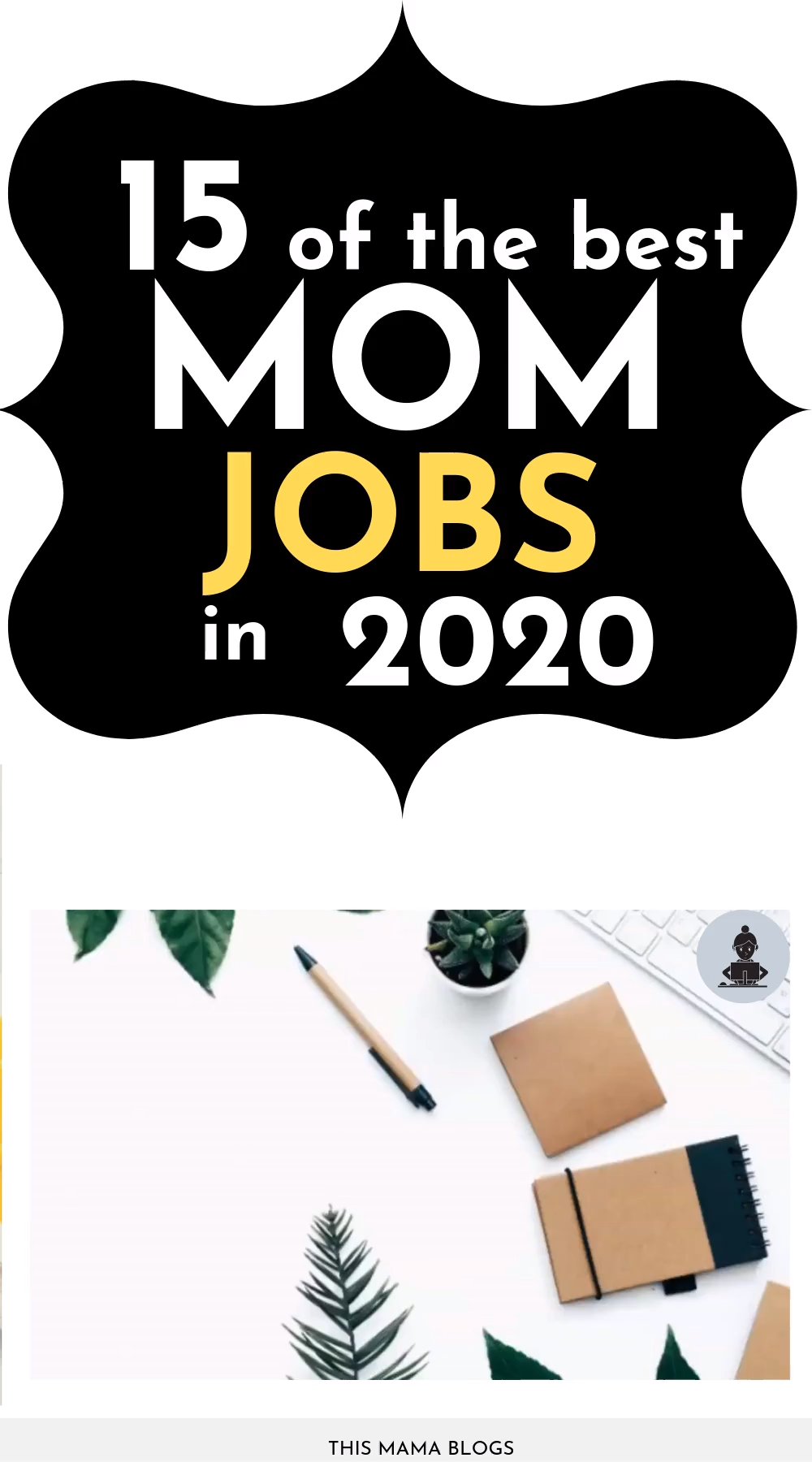 15 Best Stay-at-Home Mom Jobs in 2020