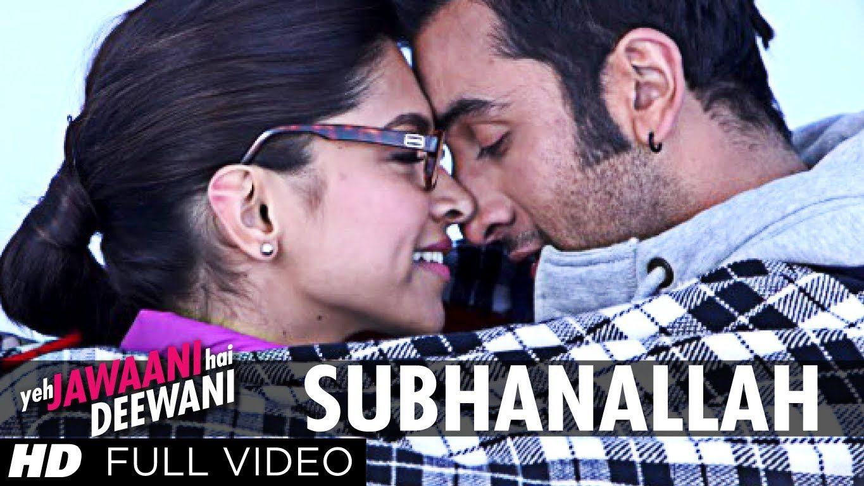 Subhanallah Yeh Jawaani Hai Deewani Full Video Song Ranbir Kapoor D Bollywood Music Videos Bollywood Music Girlfriend Song
