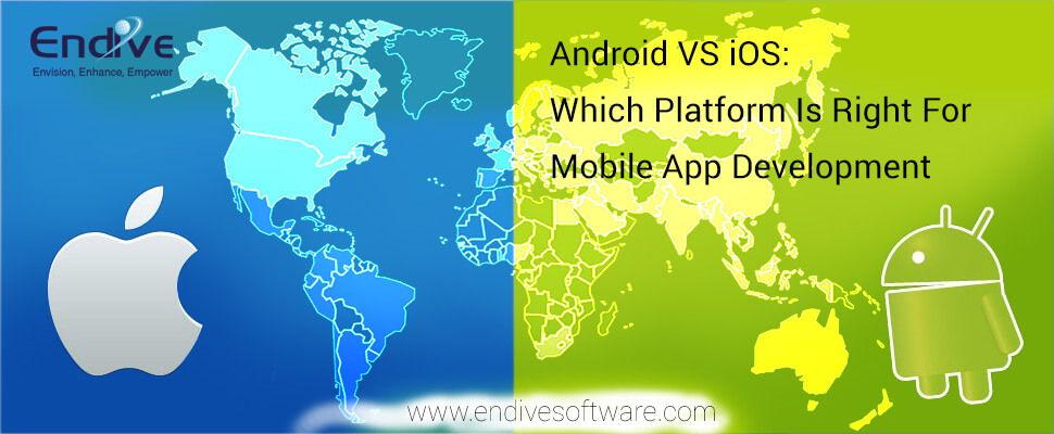 Android VS iOS Which Is Right for Mobile App Development