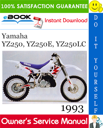 1993 Yamaha Yz250 Yz250e Yz250lc Motorcycle Owner S Service Manual Yamaha Manual Motorcycle