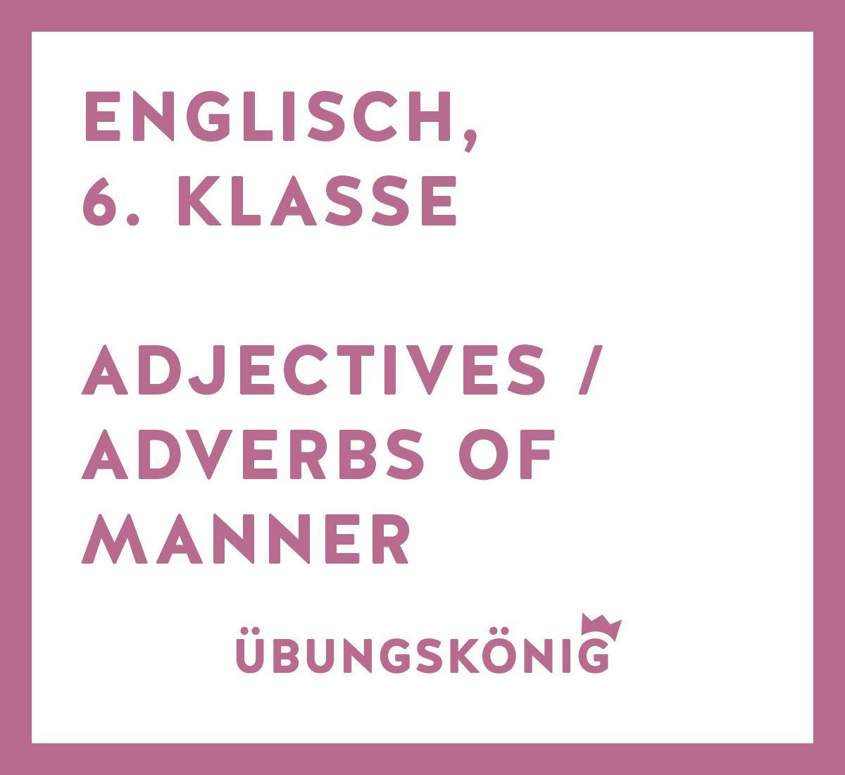 Kostenlose Übungen und Arbeitsblätter zum Thema Adverbs of Manner ...