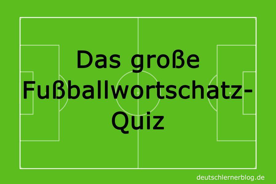 Fussball Quiz Das Grosse Fussballwortschatz Quiz Wortschatz