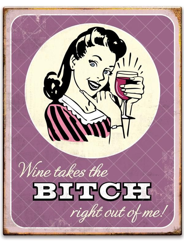 Wine Takes the Bitch - Tin Sign