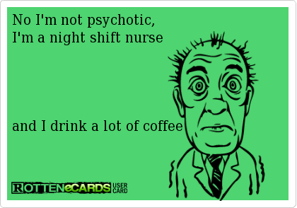 Image result for night shift nurse coffee