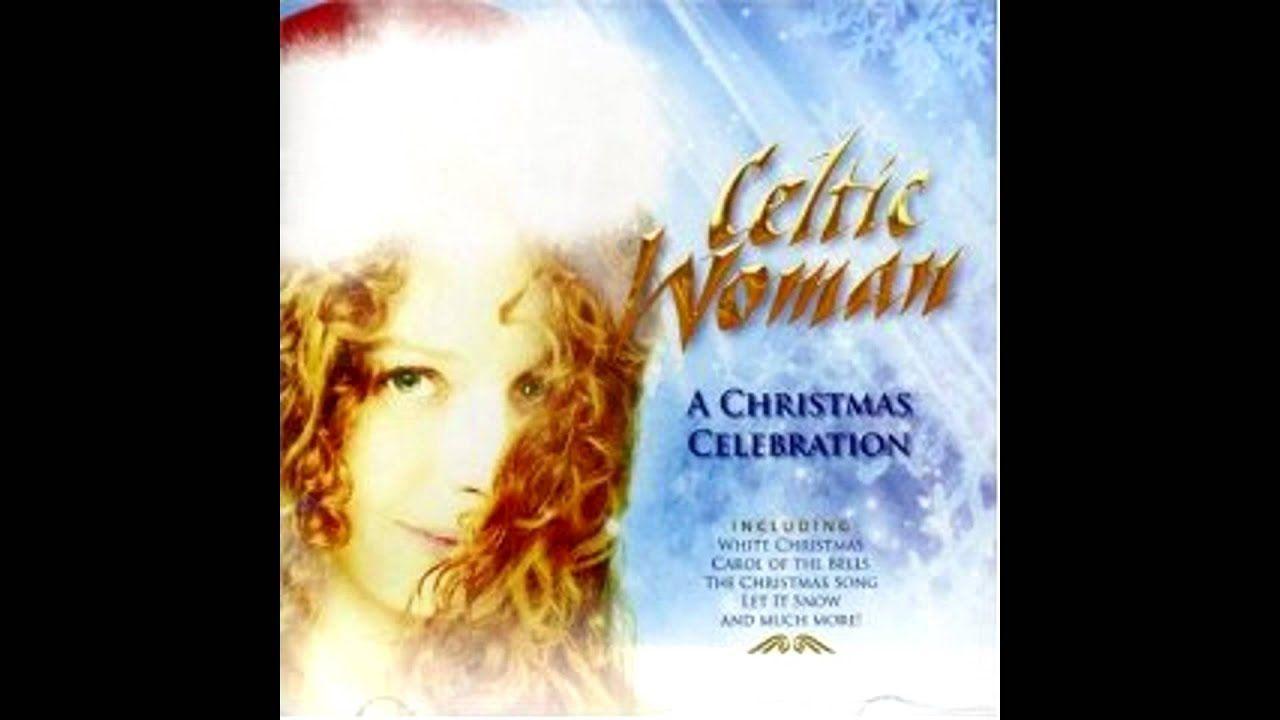 Youtube Celtic Woman Carol Of The Bells Celtic Music