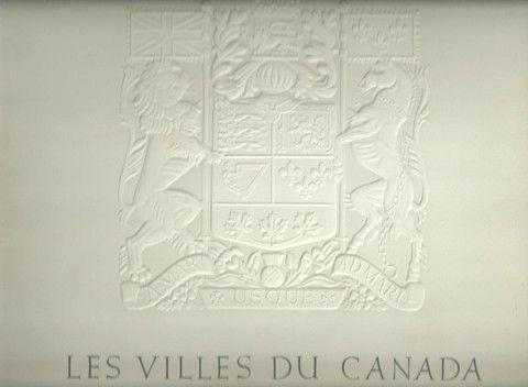SANDWELL, BERNARD K. Les Villes du Canada. Reproductions de peintures de la collection Seagram.