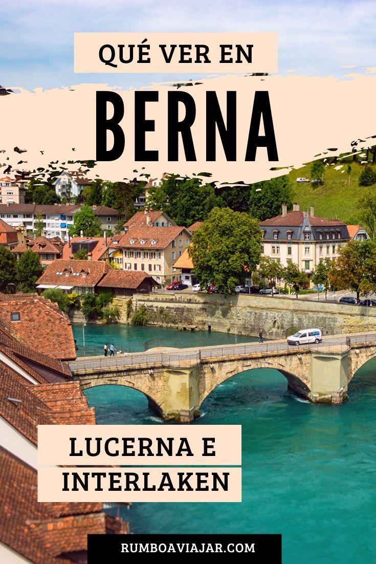 Qué Hacer En Suiza En 2 Días Interlaken Berna Viajar Por El Mundo
