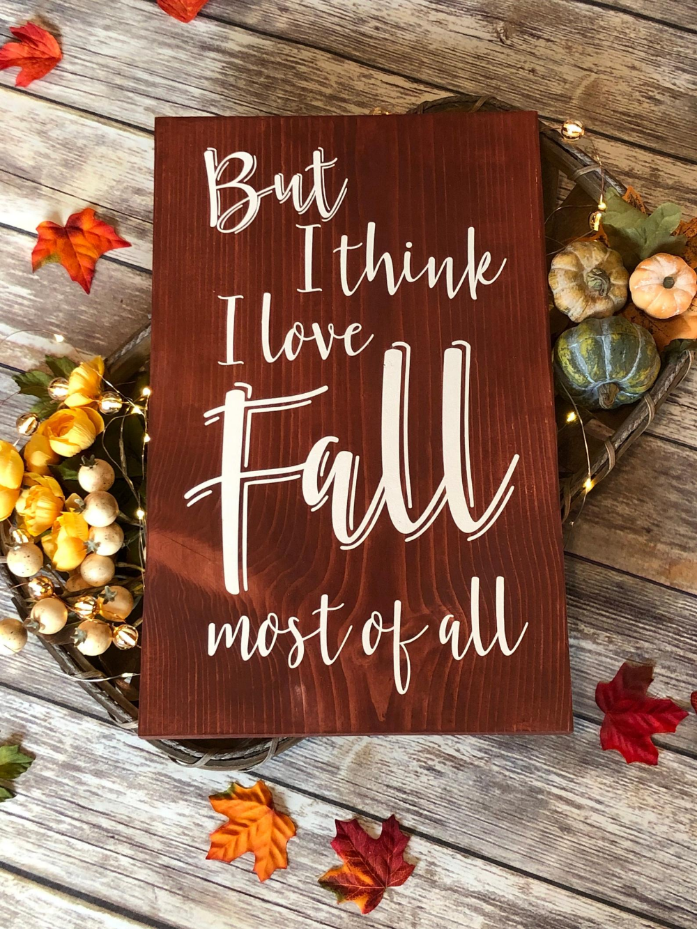 Download But I think I love Fall most of all Custom Wood Sign ...