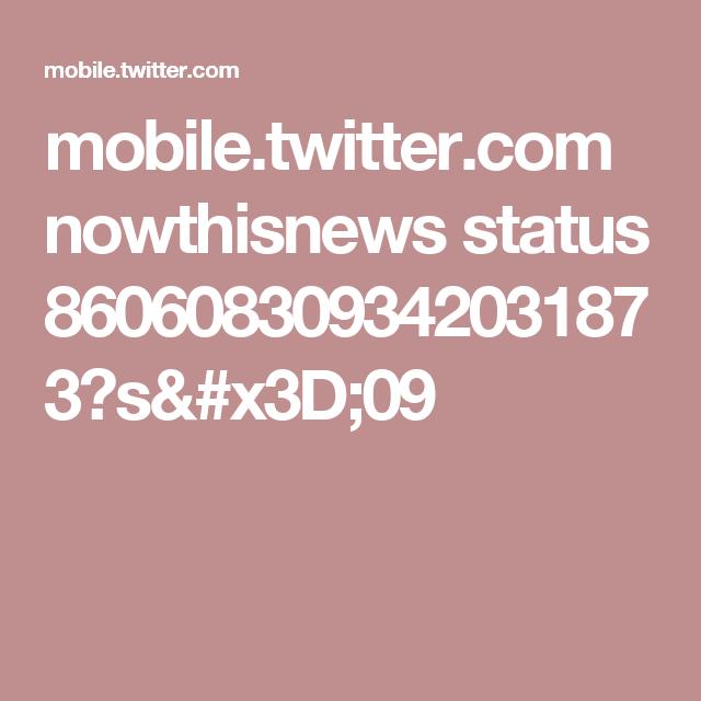 mobile.twitter.com nowthisnews status 860608309342031873?s=09