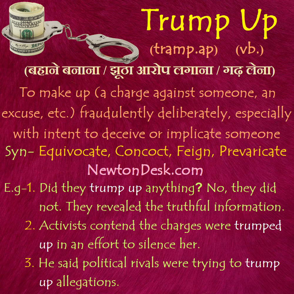 Trump Up Meaning – To Make Up A Charge Against Someone