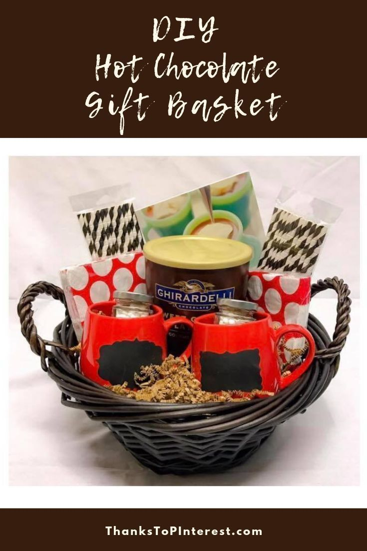 Diy hot chocolate gift basket this basket is the perfect
