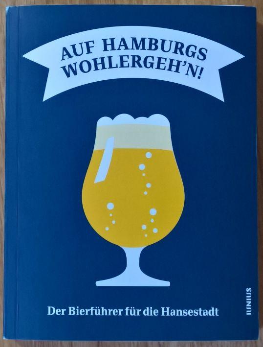 Auf Hamburgs Wohlergeh'n!, Hamburg, Bier in Hamburg, Bier vor Ort, Bierreisen, Craft Beer, Brauerei, Bierbar, Bottle Shop, Bierbuch