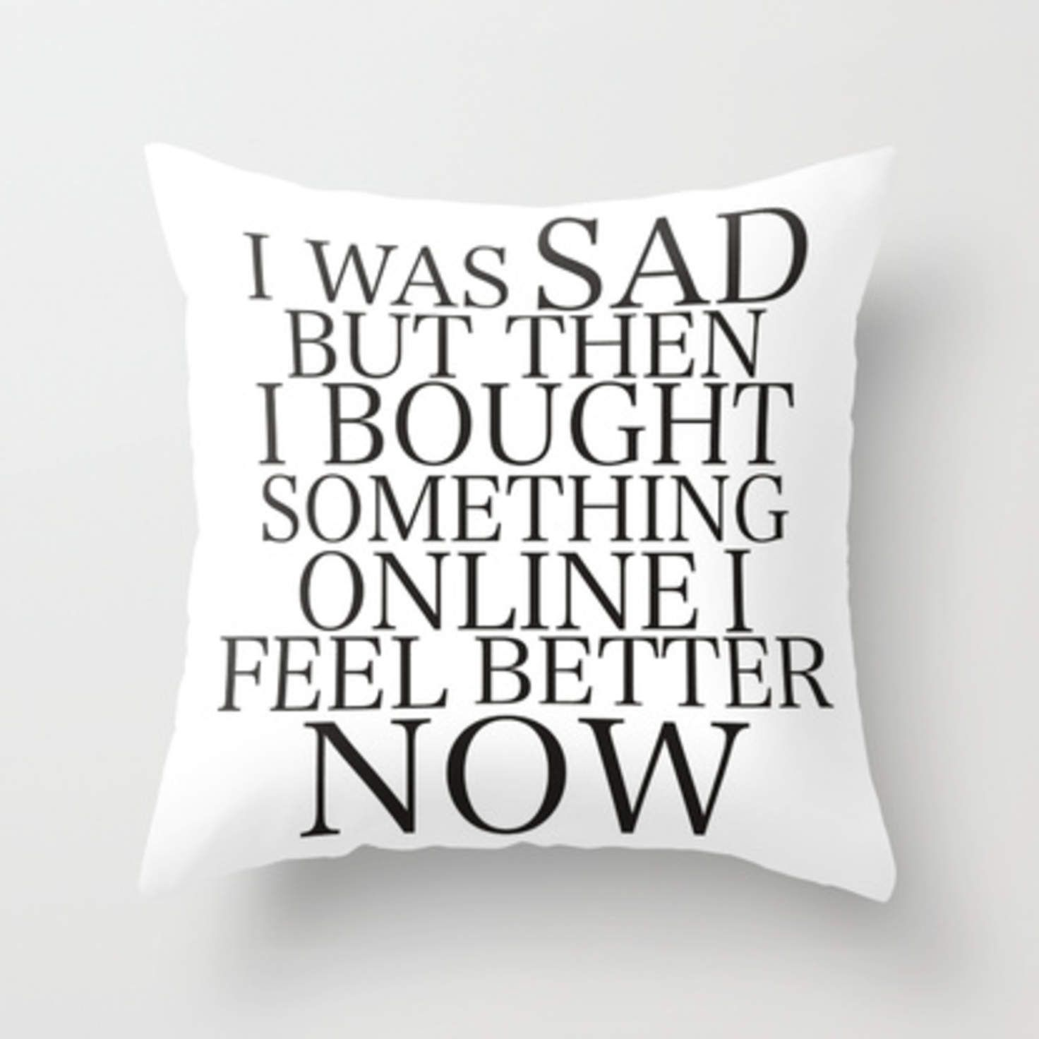 I was sad. But I'm Happy now Throw Pillow by Sara Eshak