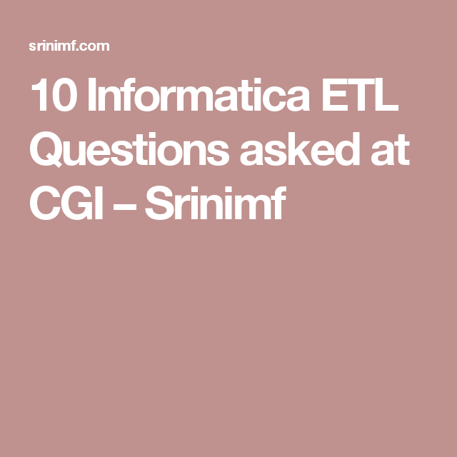 10 Informatica ETL Questions asked at CGI | Hey, ETL Interview